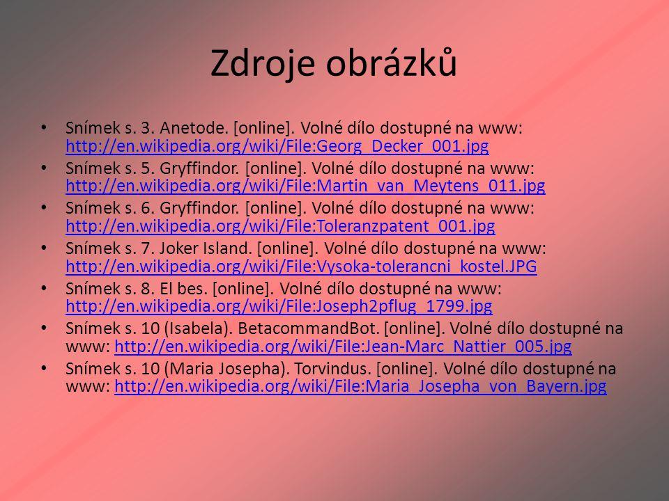 Zdroje obrázků Snímek s. 3. Anetode. [online]. Volné dílo dostupné na www: http://en.wikipedia.org/wiki/File:Georg_Decker_001.jpg.